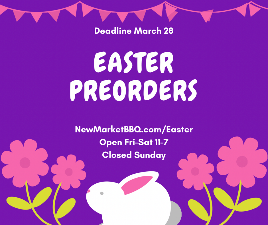 Preorder for Easter from New Market BBQ